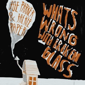 Jackie Paper / Lonely Joe Parker: 'What's wrong With Broken Glass' 12""